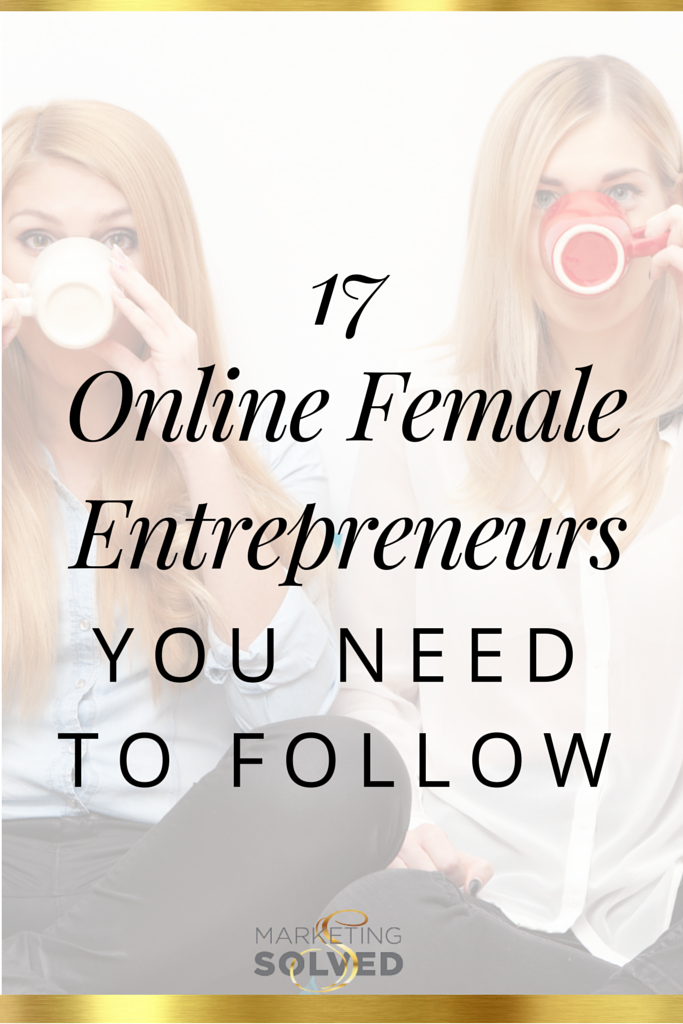 170 Online Female Entrepreneurs You Need to Follow