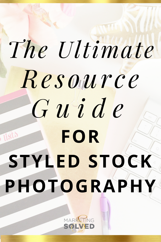 The Ultimate Resource Guide for Styled Stock Photography