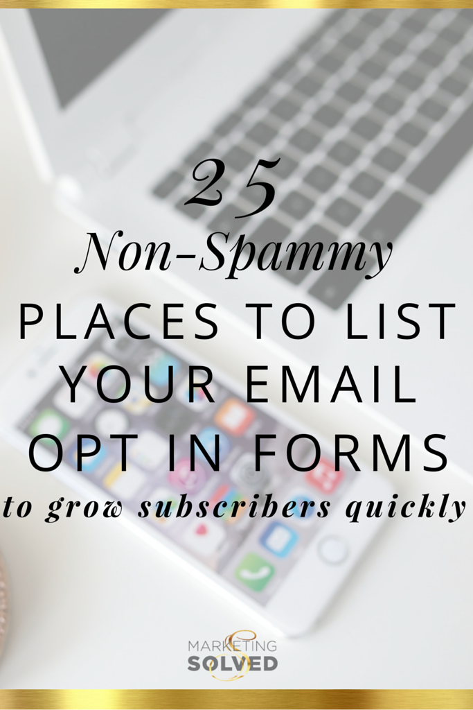 25 places to list your email opt in forms to get subscribers quickly