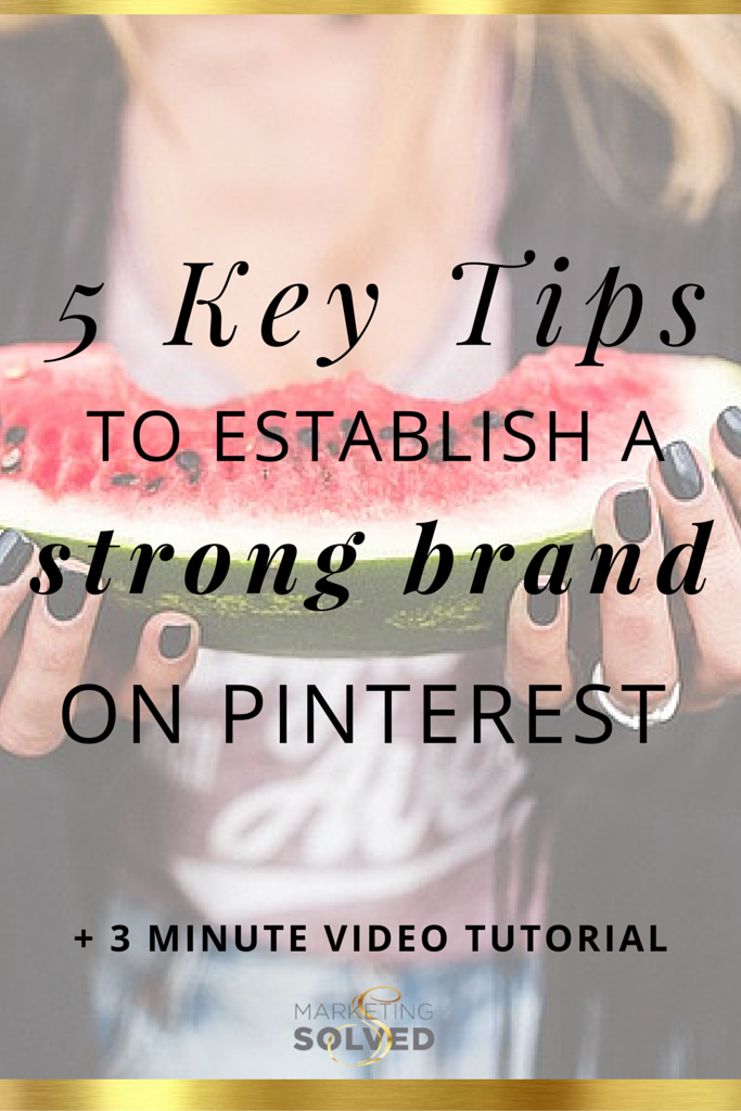 5 key tips to establish a strong brand presence on pinterest