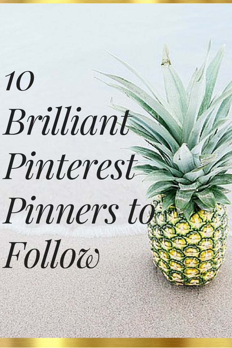 10 brilliant pinterest pinners to follow