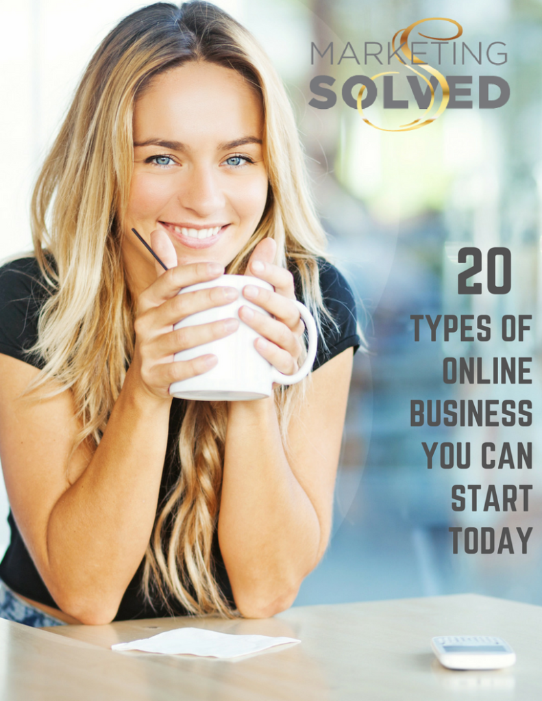 20 Types of Online Business You Can Start Today // Marketing Solved // Business // Marketing // Entrepreneur