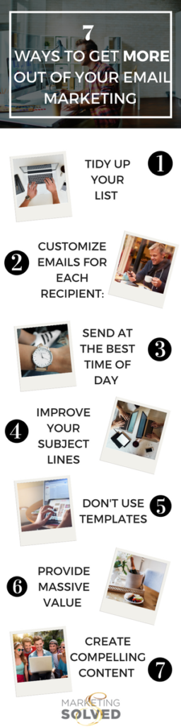 7 Great Ways to Make the Most Out Of Your Email Marketing // Email Marketing Tips // Email Marketing Ideas // Email Marketing Campaigns // Marketing Solved