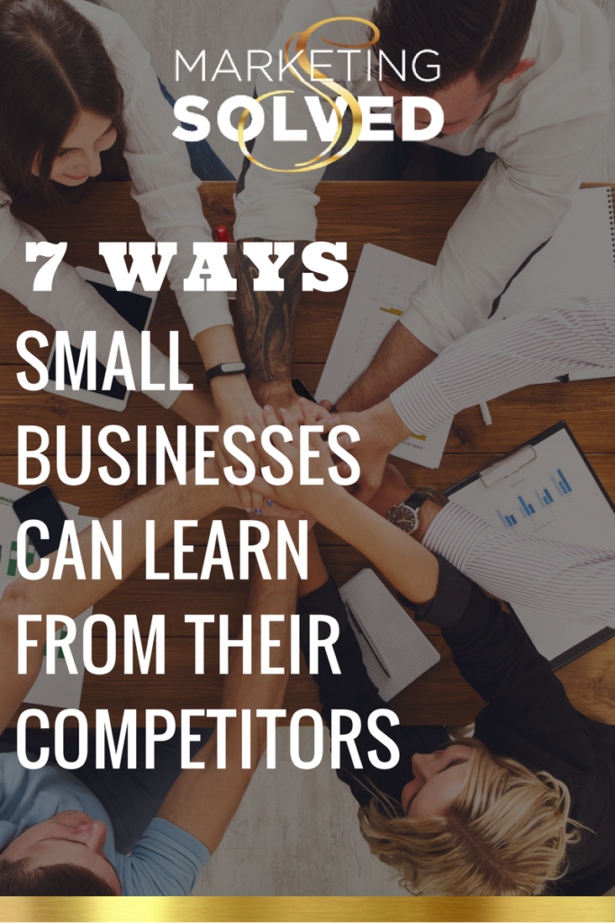 7 Ways Small Businesses Can Learn From Their Competitors // Marketing // Small Business //