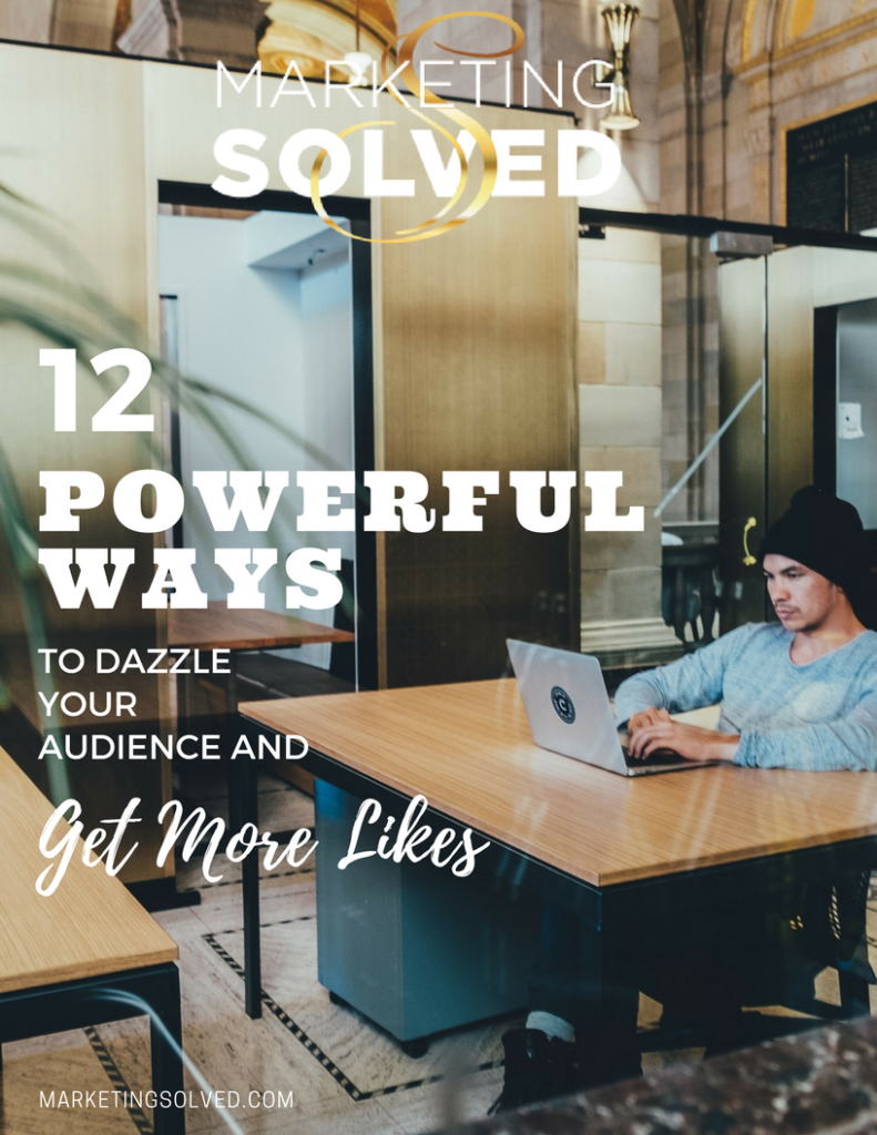 12 Powerful Ways to Dazzle Your Audience and Get More Likes // Social Media // Marketing // Entrepreneur // Business // Social Media Marketing // Marketing Solved