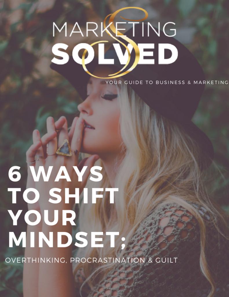 Learn the 6 Ways to Shift Your Mindset // Entreprneurship // Marketing // Business // Mindset