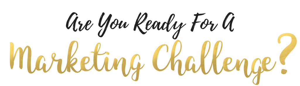 Are you ready for a marketing challenge