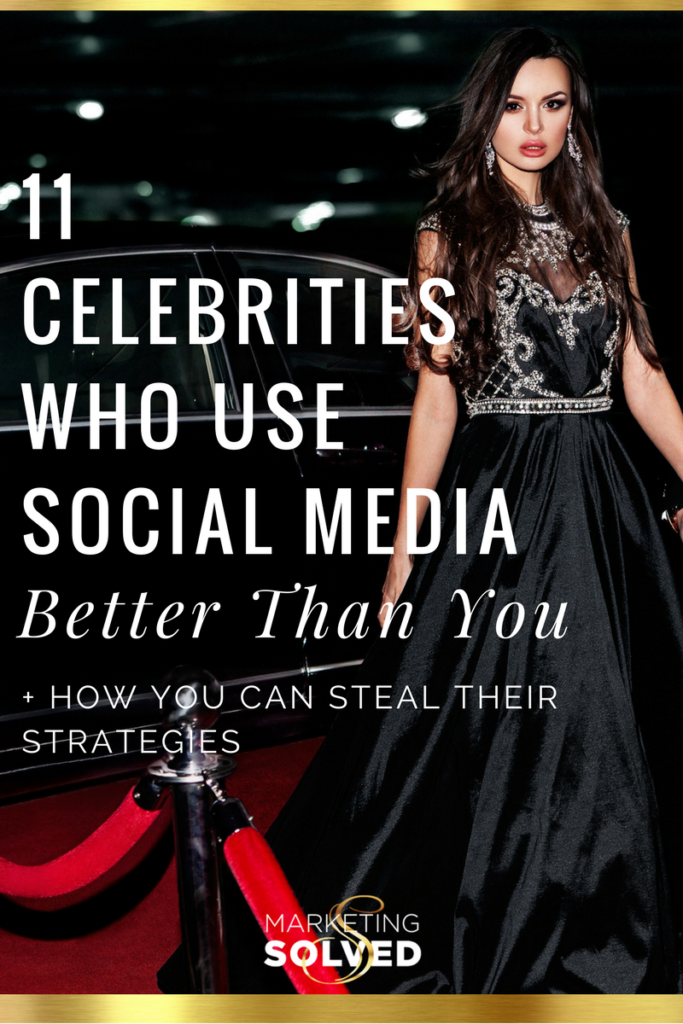 Celebrities Who Use Social Media Better Than You & What You Can Learn From Them // Social Media Tips // Social Media Marketing // Social Media Influencers // Celebrities and social media //