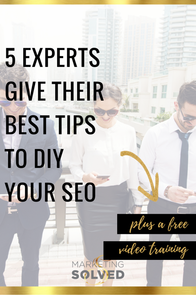 5 Experts Give Their Best Tips to DIY Your SEO // SEO // DIY SEO // Marketing Tips