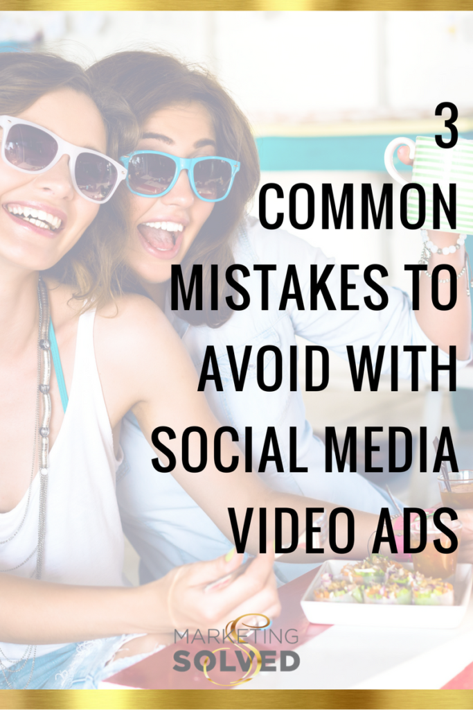 3 Common Mistakes to Avoid with Social Media Video Ads ...