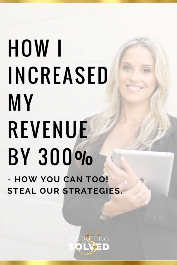 How I increased our revenue 300% with this ONE thing...and how you can too! Steal my strategies. // Marketing Solved // Marketing // Small Business