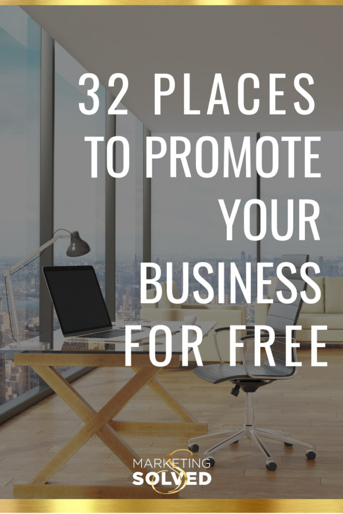 32 Places You Can Promote Your Business For Free // Marketing Ideas // Where to promote your business // Marketing Solved // #Marketing