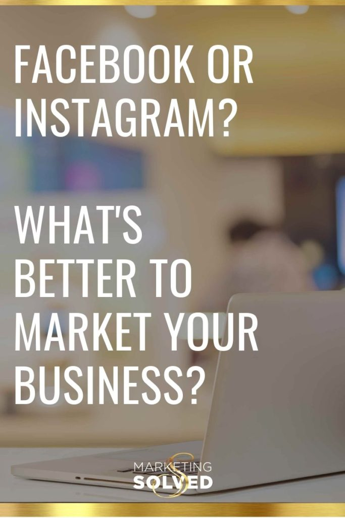 Facebook VS Instagram, What's better to market your business? // Social Media Marketing // Facebook Marketing // #InstagramMarketing