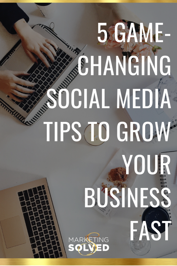 5 Game Changing Social Media Tips To Grow Your Business // Social Media Business Tips // Social Media Tips //