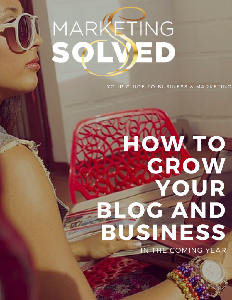 How to grow your blog and business in the coming year via Ladies Making Money & Marketing Solved // Blogging // Business // Entrepreneur // Marketing