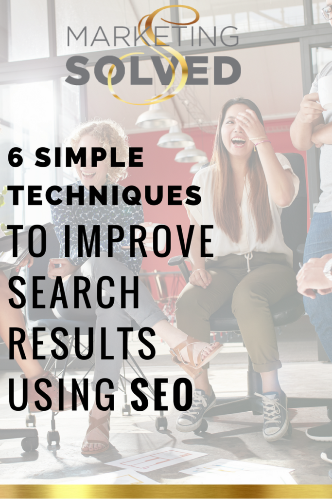 6 Simple Techniques To Improve Search Results Using SEO // Digital Marketing // How to Improve SEO // Marketing // Small Business