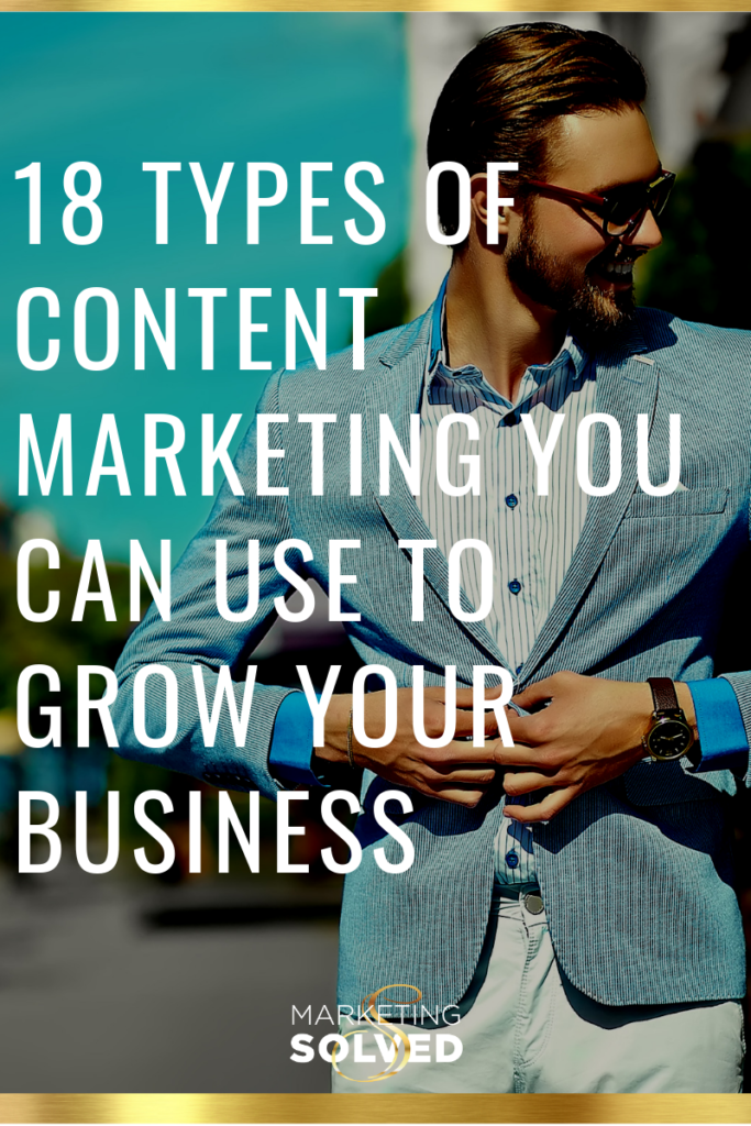 18 Types of Content Marketing To Grow Your Business // content marketing ideas // content marketing tips //content marketing strategy