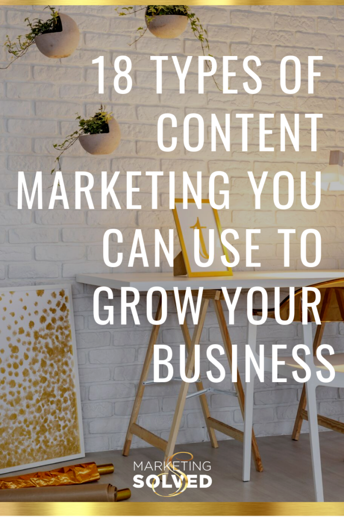 18 Types of Content Marketing To Grow Your Business // Content Marketing Ideas // Content Marketing Strategy // Content Strategy // Types of Content Marketing // #ContentMarketing