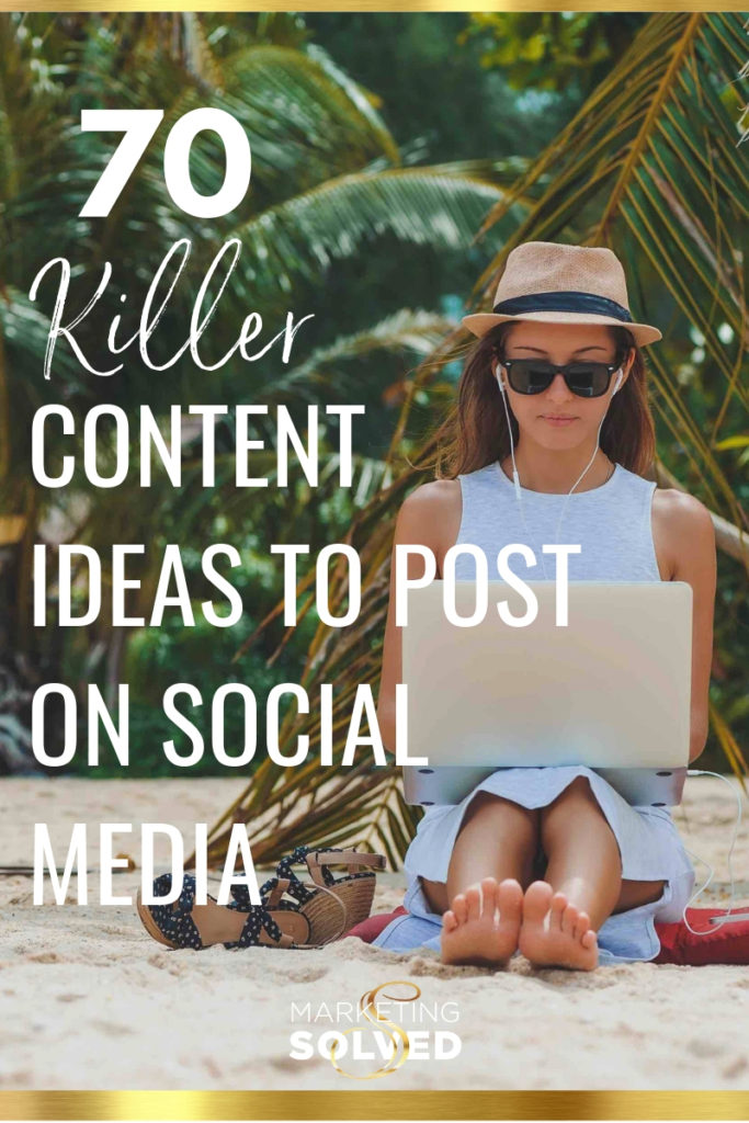 Not sure what to post on social media? Here's 70 Killer Social Media Content Ideas // #SocialMedia // #SocialMediaPosts