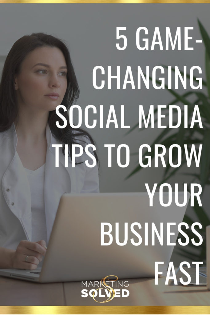 5 Game Changing Social Media Tips To Grow Your Business // Social Media Business Tips // #SocialMediaTips //