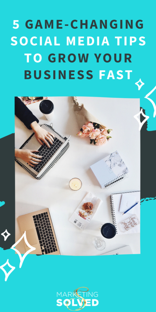5 Game Changing Social Media Tips To Grow Your Business // Social Media Business Tips // Social Media Tips // #SocialMedia #Marketing