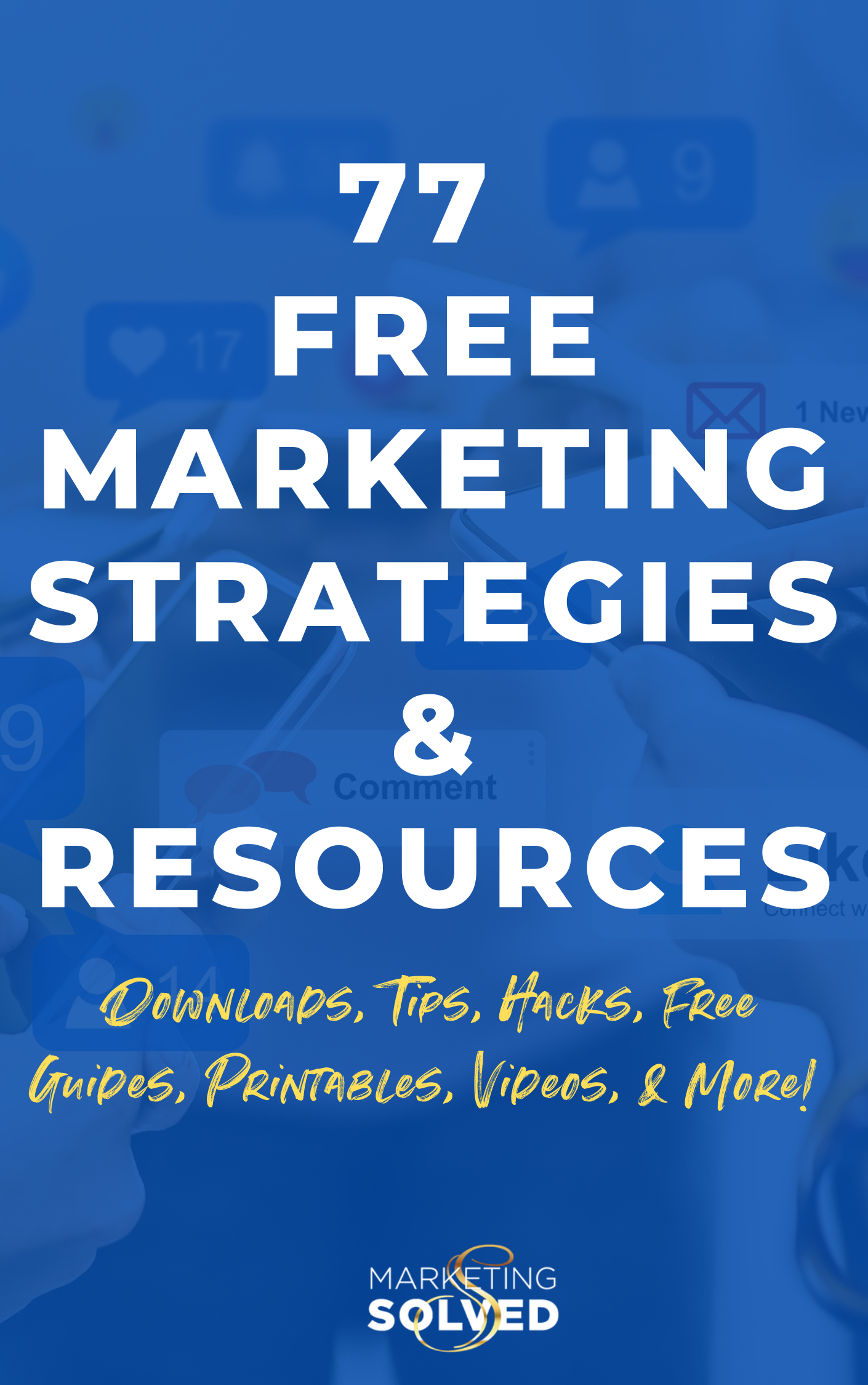 77 Small Business Marketing Strategies and Resource. Marketing Printables, Marketing Hacks, Marketing Checklists, Marketing Guides, Marketing Tutorials, Marketing Videos and more. #MarketingStrategies